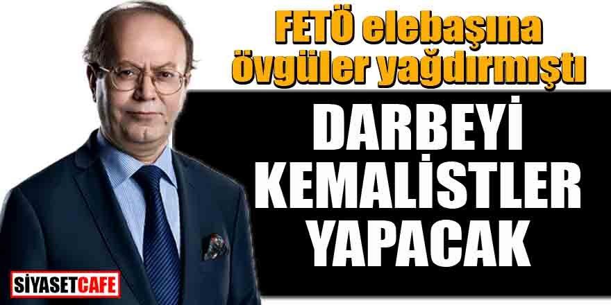 Yusuf Kaplan; darbeyi Kemalistler yapacak