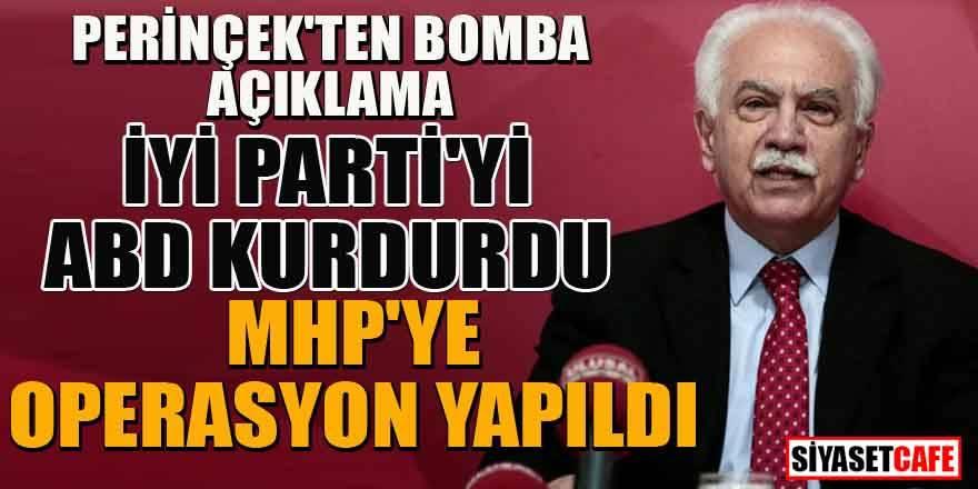 Perinçek'ten bomba açıklama: İYİ Parti'yi ABD kurdurdu