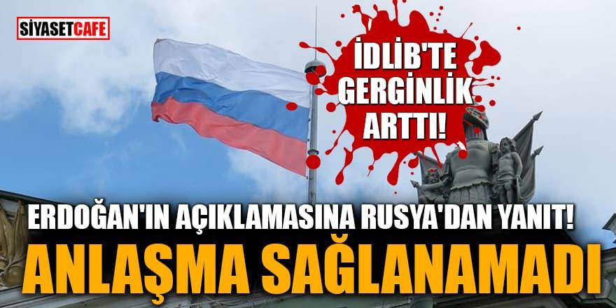 Erdoğan'ın açıklamasına Rusya'dan yanıt: Anlaşma sağlanamadı