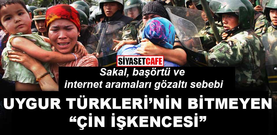 """Uygur Türkleri'nin bitmeyen """"Çin İşkencesi"""""""