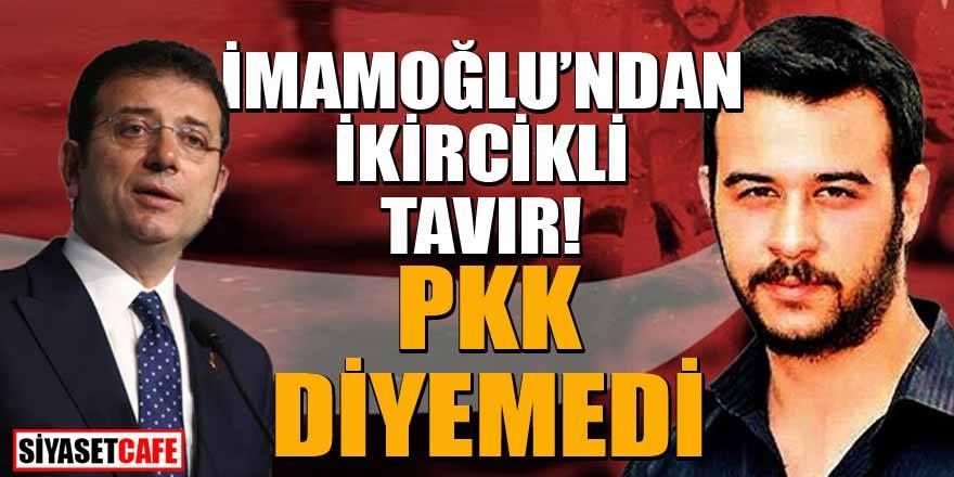 Ekrem İmamoğlu'ndan ikircikli tavır: PKK diyemedi