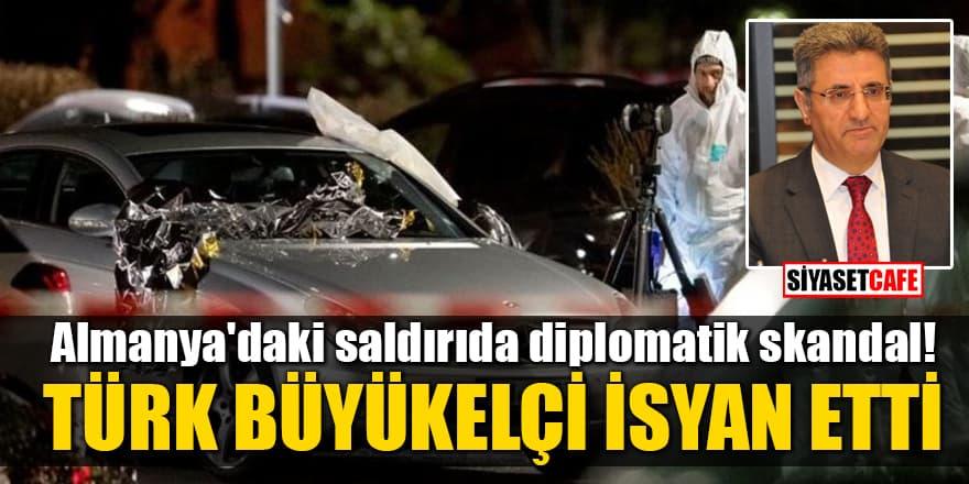 Almanya'daki saldırıda diplomatik skandal! Türk Büyükelçi isyan etti