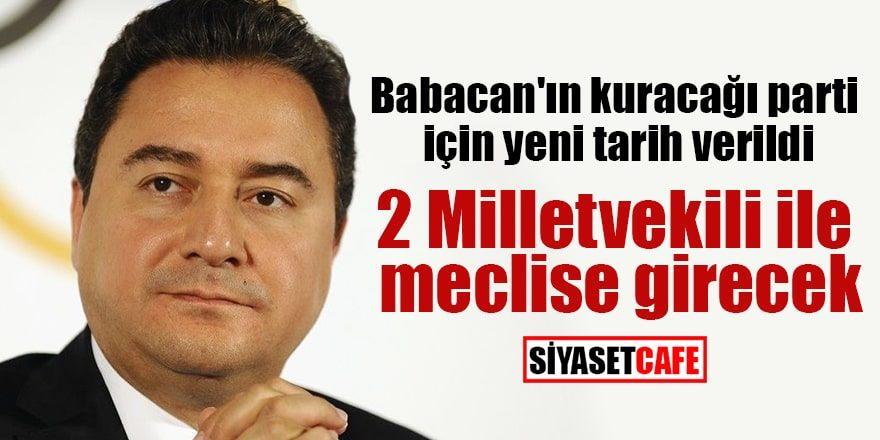 Ali Babacan'ın partisinin kurulacağı tarih açıklandı