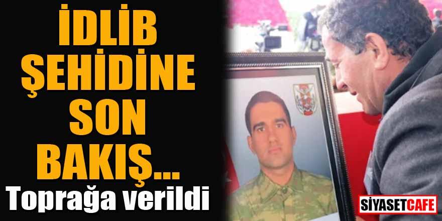 İdlib şehidi son yolculuğuna uğurlandı...