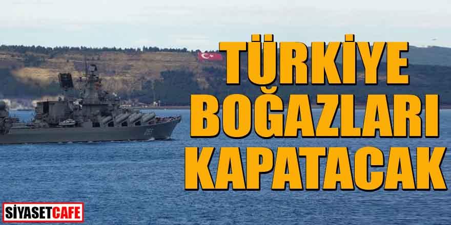 Türkiye, Rusya'ya boğazları kapatacak iddiası