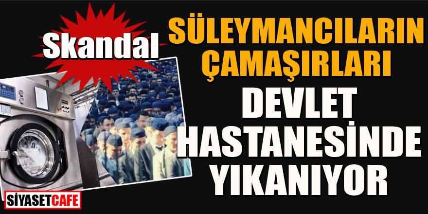 Skandal: Süleymancıların kirli çamaşırları devlet hastanesinde yıkanıyor