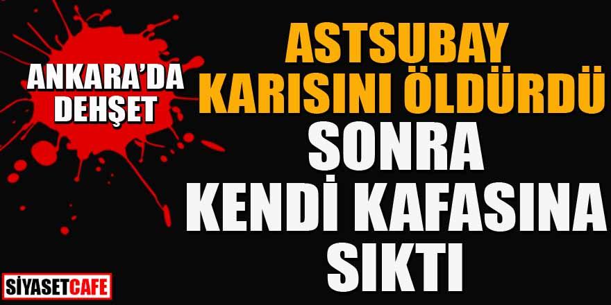 Ankara'da astsubay karısını öldürdü, sonra intihar etti