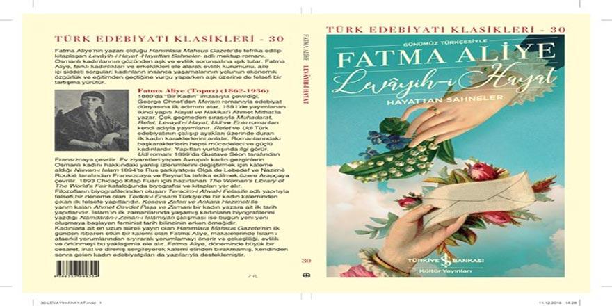 İlk Türk kadın romancısı Fatma Aliye'nin eseri Levâyih-i Hayat günümüz Türkçesi ile raflarda