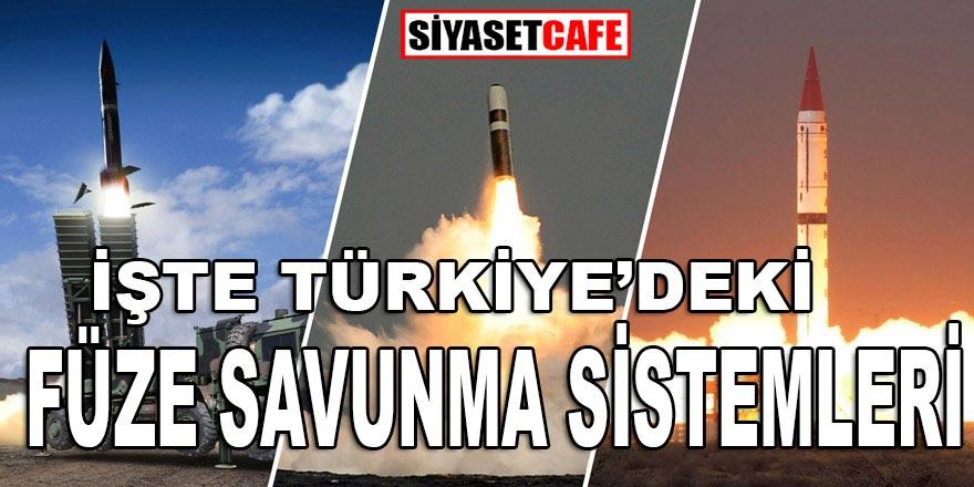 Son günlerde en çok o konuşuldu: Türkiye'deki Füze Savunma Sistemleri