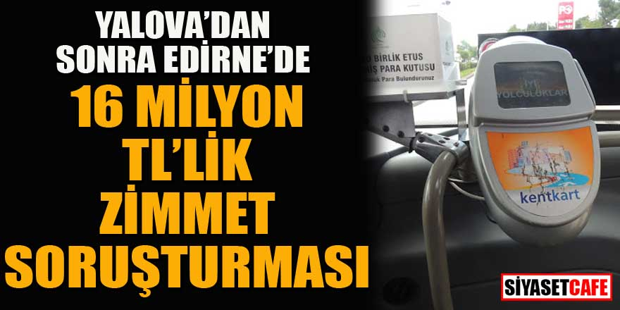 Edirne'de 16 milyon TL'lik 'zimmet' soruşturması başlatıldı