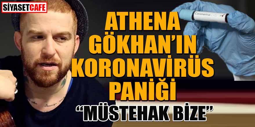 Athena Gökhan'ın koronavirüs paniği