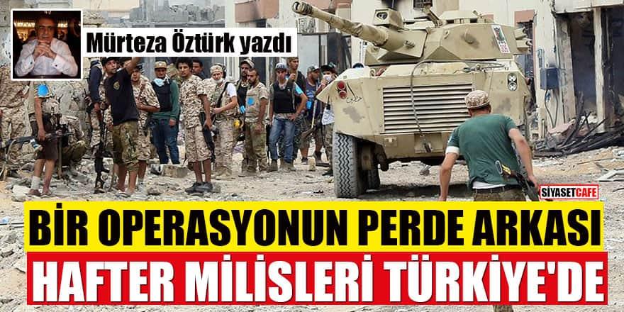 Hafter milisleri Türkiye'de