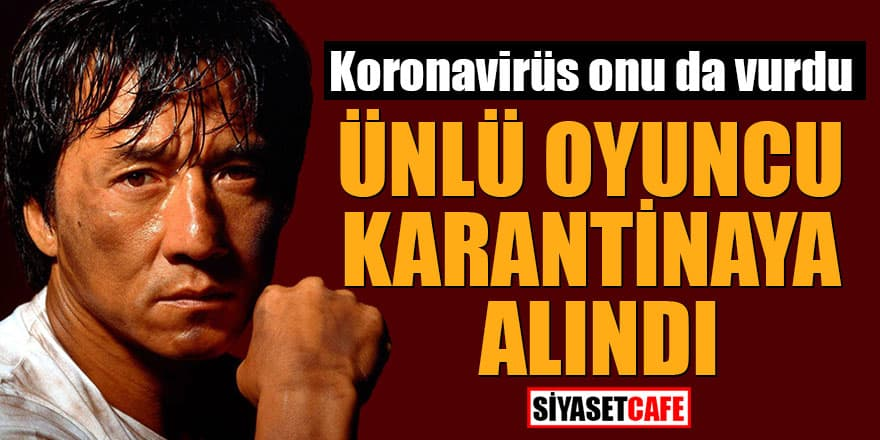 Jackie Chan'de korona nedeniyle karantinaya alındı