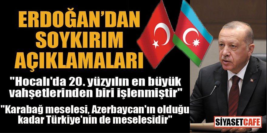 """Cumhurbaşkanı Erdoğan:""""Hocalı'da 20. yüzyılın en büyük vahşetlerinden biri işlenmiştir"""""""