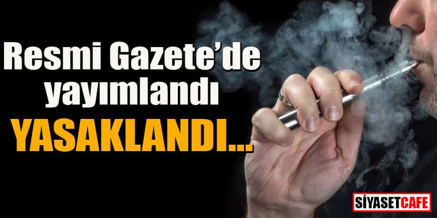 Resmi Gazete'de yayımlandı: Elektronik sigara kararı