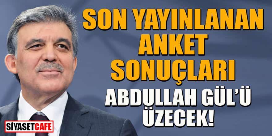 Son anket sonucu açıklandı! Sonuçlar Abdullah Gül'ü üzecek...