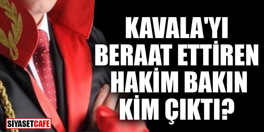 Osman Kavala'yı beraat ettiren hakim bakın kim çıktı?