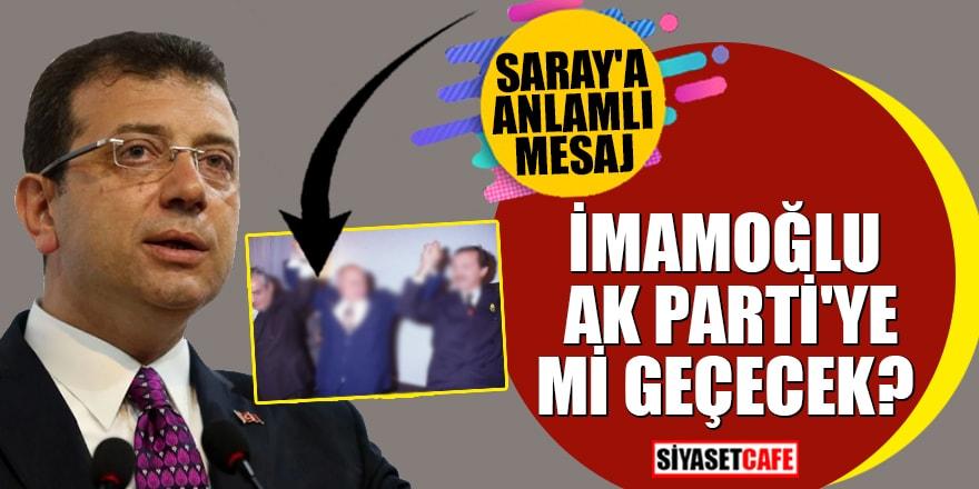 İmamoğlu Ak Parti'ye mi geçecek? Saray'a anlamlı mesaj