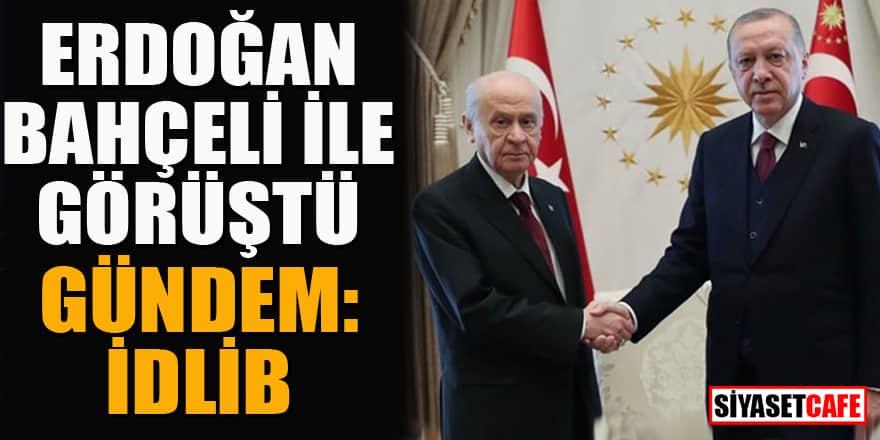 Erdoğan, Bahçeli ile görüştü! Gündem: İdlib