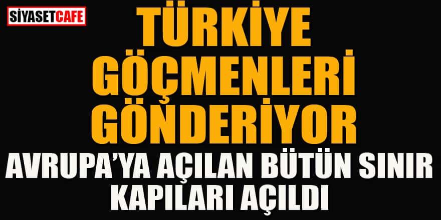 Türkiye şehit haberinden sonra Avrupa'ya açılan sınır kapılarını açtı!