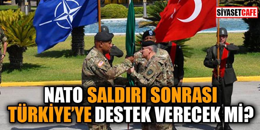 NATO saldırı sonrası Türkiye'ye destek verecek mi?