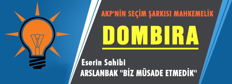 AKP'ye Dombıra için şok dava