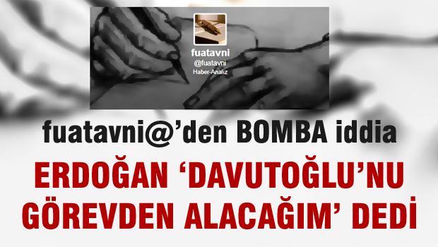 Fuat Avni: Erdoğan 'Davutoğlu'nu görevden alacağım' dedi