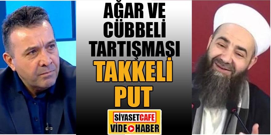 Sosyal medyada Ağar ve Cübbeli tartışması: Takkeli Put