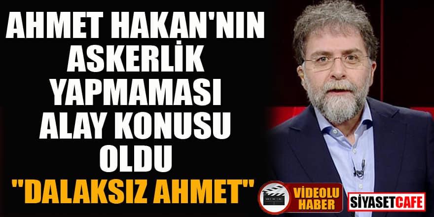 Ahmet Hakan'ın askerlik yapmaması alay konusu oldu