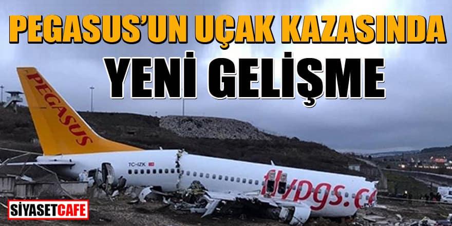 Sabiha Gökçen'deki Pegasus'un uçak kazasına ilişkin yeni gelişme