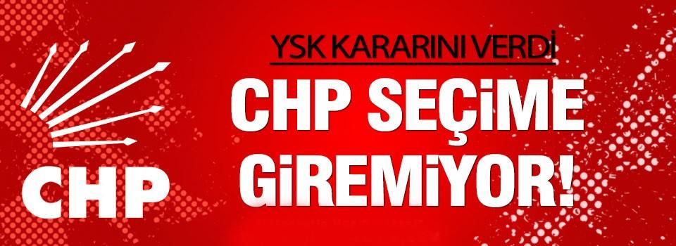 CHP seçime giremiyor