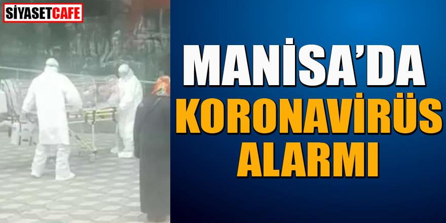 Manisa'da koronavirüs alarmı! Şüpheli vaka hakkında flaş gelişme