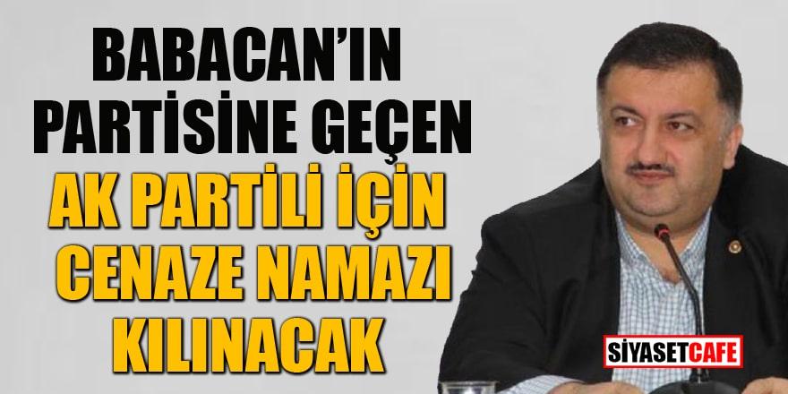 Ali Babacan'ın partisine geçen AK Partili için gıyabi cenaze namazı kılınacak