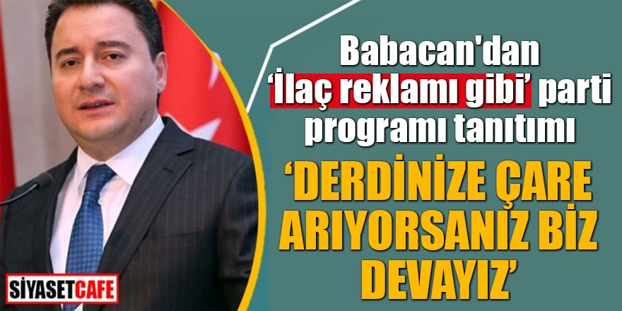 Babacan'dan 'İlaç reklamı gibi' parti programı tanıtımı