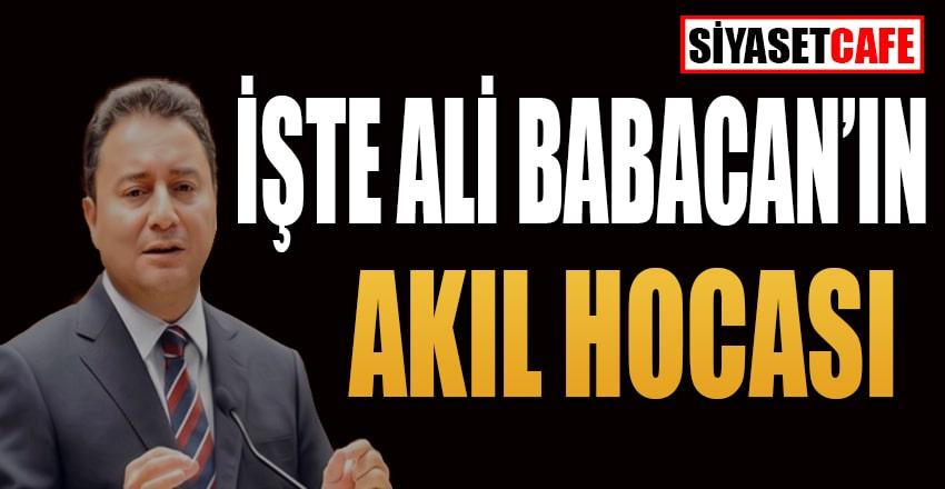 İşte Ali Babacan'ın akıl hocası
