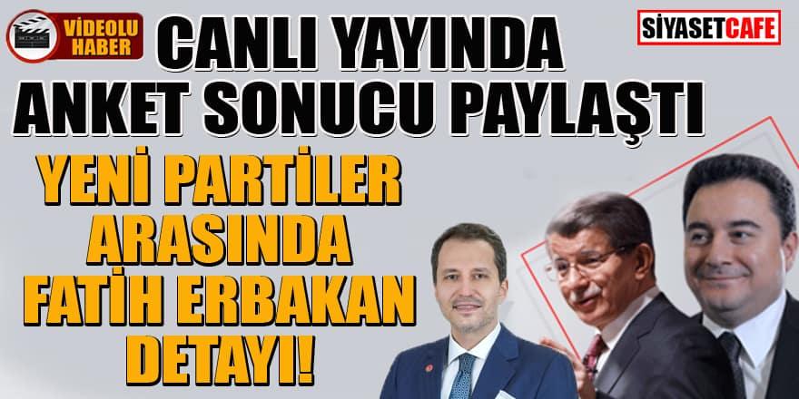 Anket sonuçlarını canlı yayında açıkladı! Yeni partiler arasında Fatih Erbakan detayı
