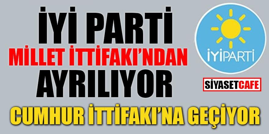 'İYİ Parti Millet İttifakı'ndan ayrılıyor, Cumhur İttifakı'na geçiyor' iddiası