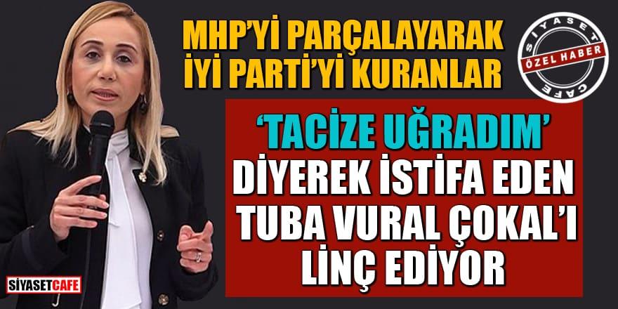 MHP'yi parçalayarak İYİ Parti'yi kuranlar Tuba Vural Çokal'a linç kampanyası başlattı