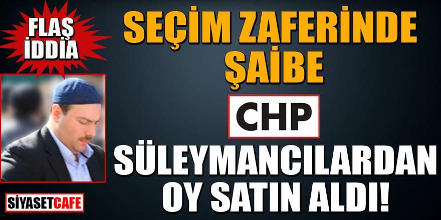 Flaş iddia: CHP Süleymancılar cemaatinden para karşılığında oy aldı