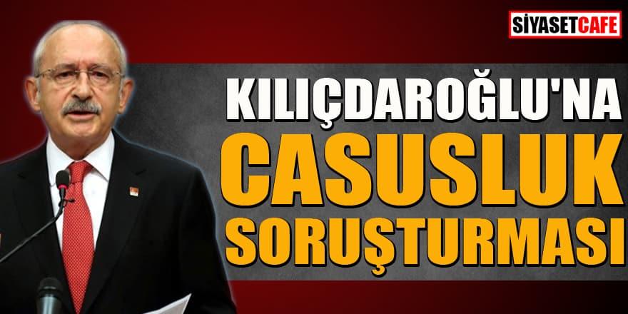 Kemal Kılıçdaroğlu'na casusluk soruşturması gelecek iddiası