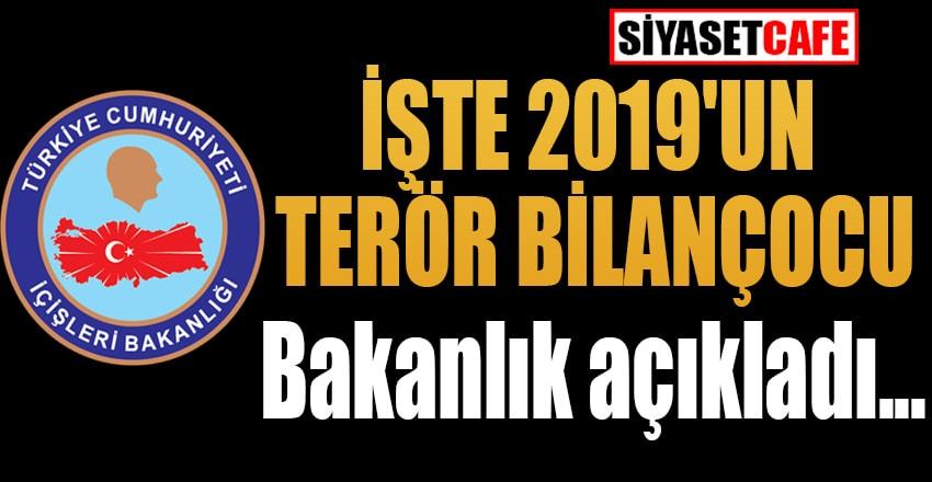 İşte 2019'un Terör bilançosu: Bakanlık açıkladı...
