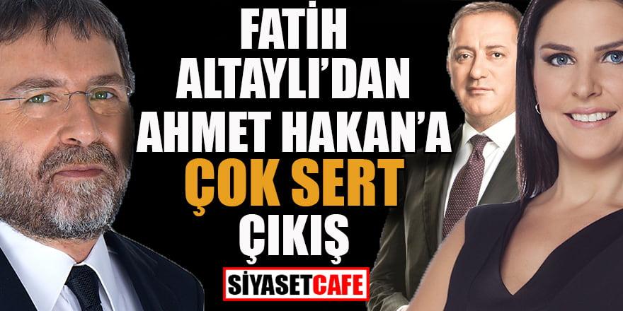 Fatih Altaylı'dan Ahmet Hakan'a çok şert çıkış