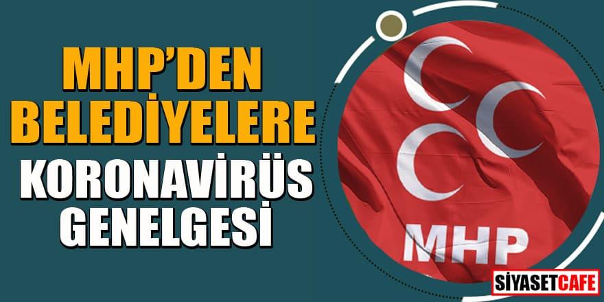 MHP'li belediyelere koronavirüs genelgesi gönderildi