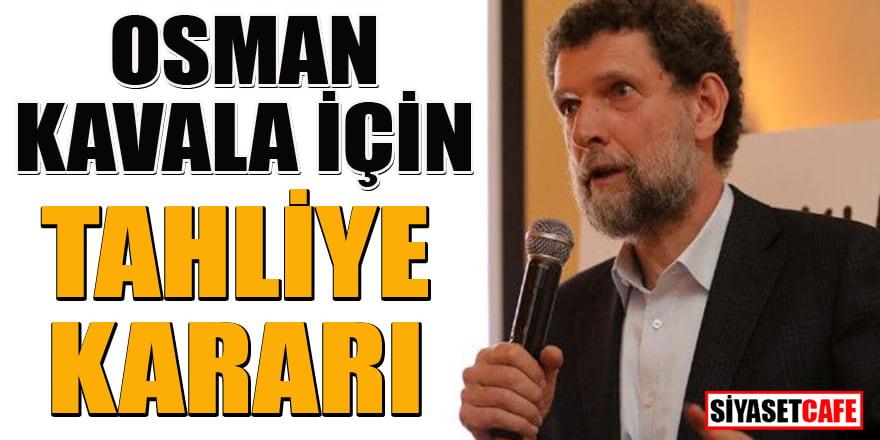 Osman Kavala hakkında 15 Temmuz soruşturmasında tahliye kararı!