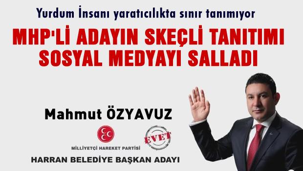 MHP adayı Özyavuz'dan skeçli tanıtım