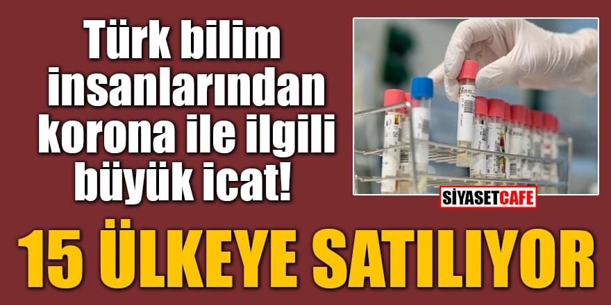 Türk bilim insanlarından korona ile ilgili büyük icat! 15 ülkeye satılıyor