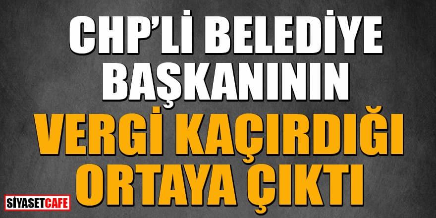 CHP'li Belelediye Başkanının vergi kaçırdığı iddia edildi