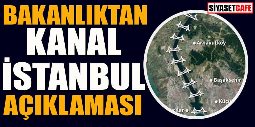 Olay olmuştu! Ulaştırma Bakanlığı'ndan Kanal İstanbul açıklaması geldi