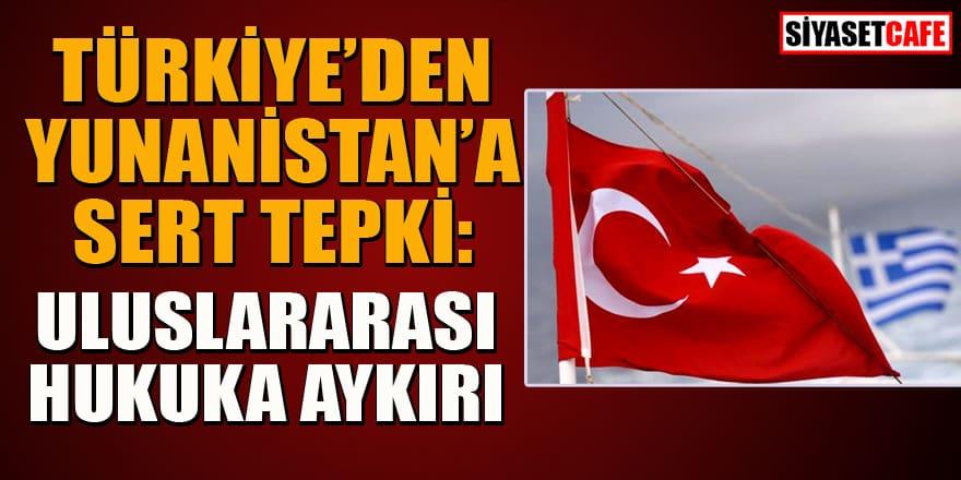 Türkiye'den Yunanistan'a 'deniz yetki alanı' tepkisi: Uluslararası hukuka aykırı