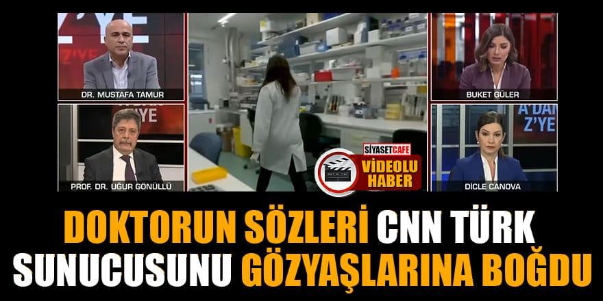 Doktorun sözleri CNN TÜRK sunucusunu gözyaşlarına boğdu